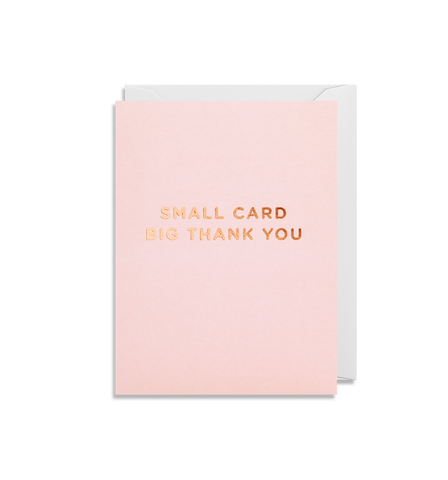 'Small Card Big Thank You' - Mini Card - Five And Dime