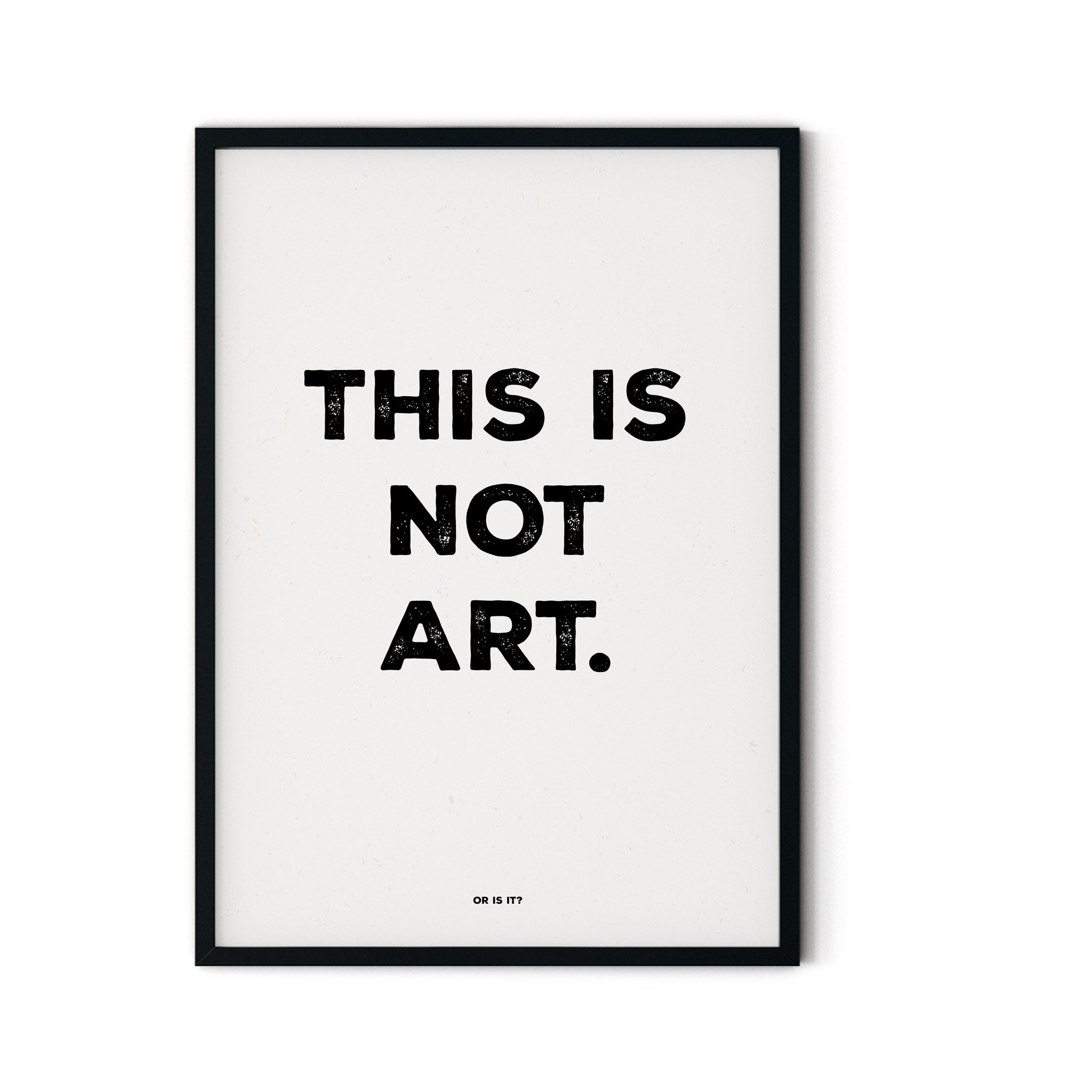 'This Is Not Art' A3 Print - Five And Dime