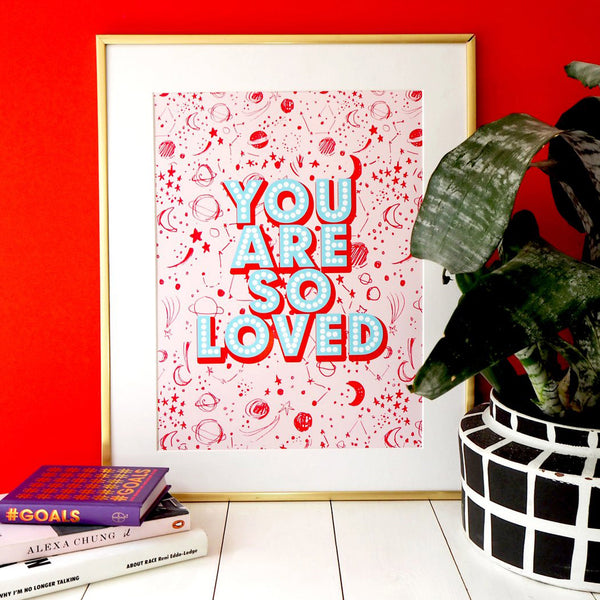 'You Are So Loved' A3 Print - Five And Dime