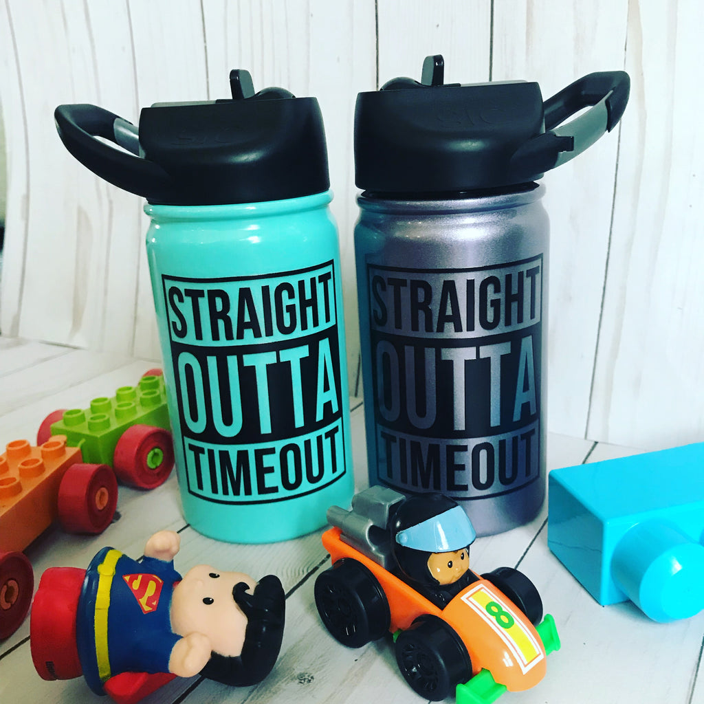 Straight Outta Time Out - 12 oz. LIL sic bottle printed