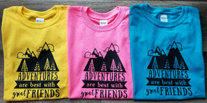 Adventures are Best with Great Friends Short Sleeve T-shirt