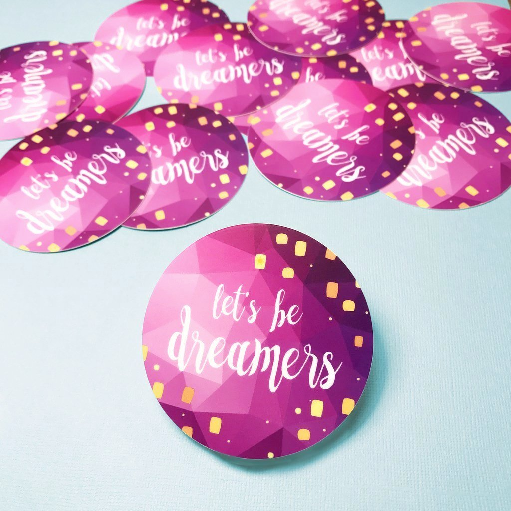 Let's be Dreamers Vinyl Sticker