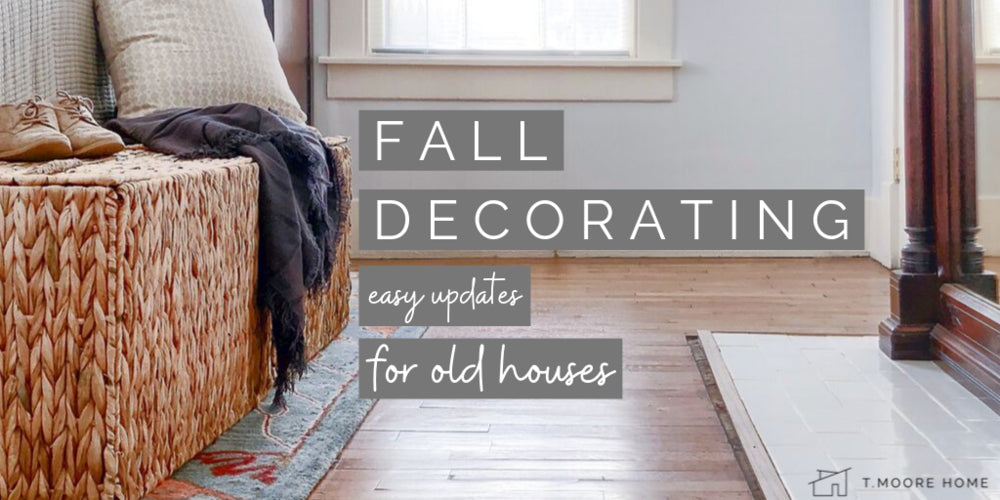 Fall Home Decor Ideas + Projects for Historic Homes