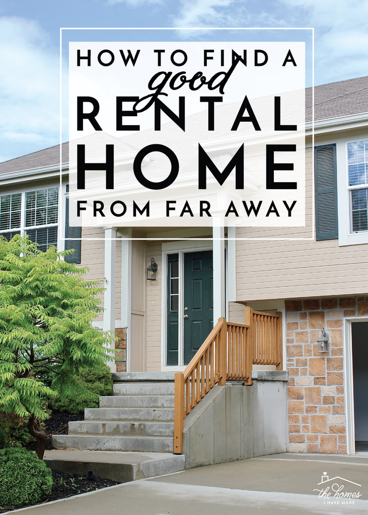 How to Find a Good Rental Home From Far Away