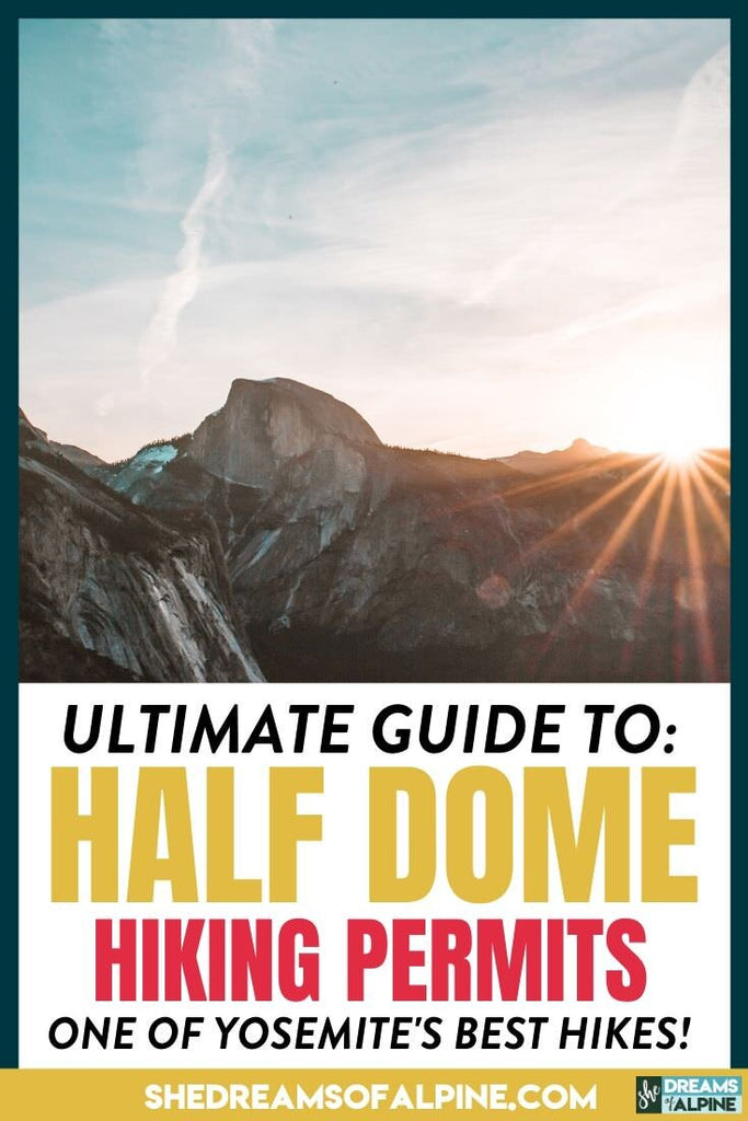 How To Get Half Dome Permits in 2020:  Behind the Scenes of the Permit Process & Lottery for Both Day Hiking & Backpacking Half Dome