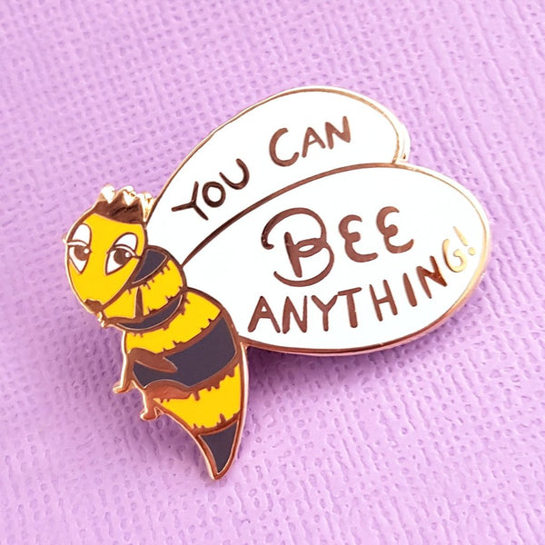 """You Can Bee Anything"" Lapel Pin"