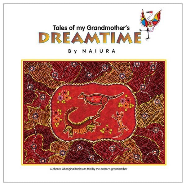 Tales of my Grandmother's Dreamtime (Book 1) - Naiura