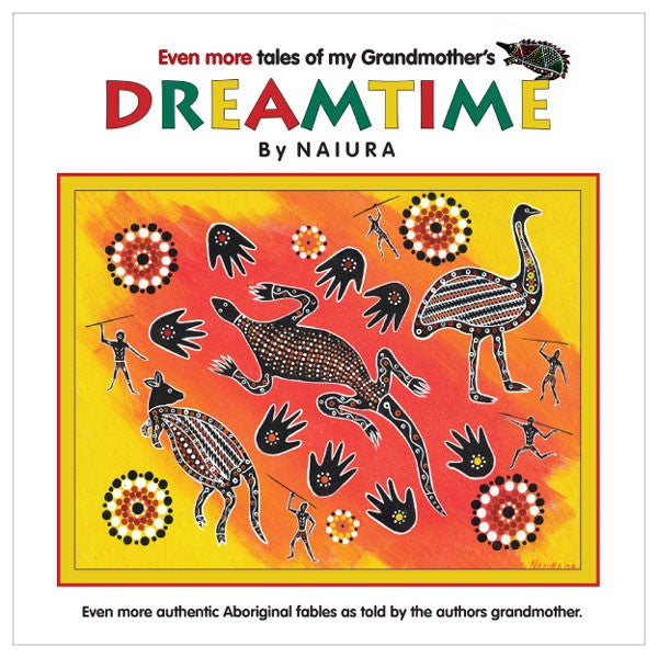 Even More Tales of my Grandmother's Dreamtime (Book 3) - Naiura