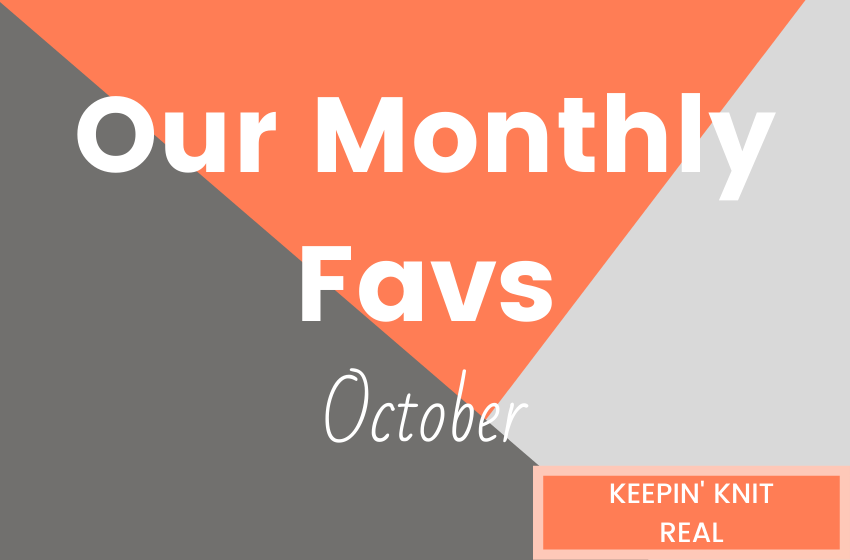 Our Monthly Favs - October 2019