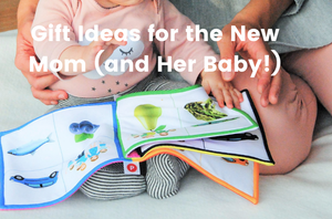 Gift Ideas for the New Mom (and Her Baby!)