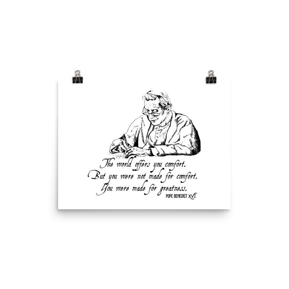 Pope Benedict XVI Made for Greatness quote art print
