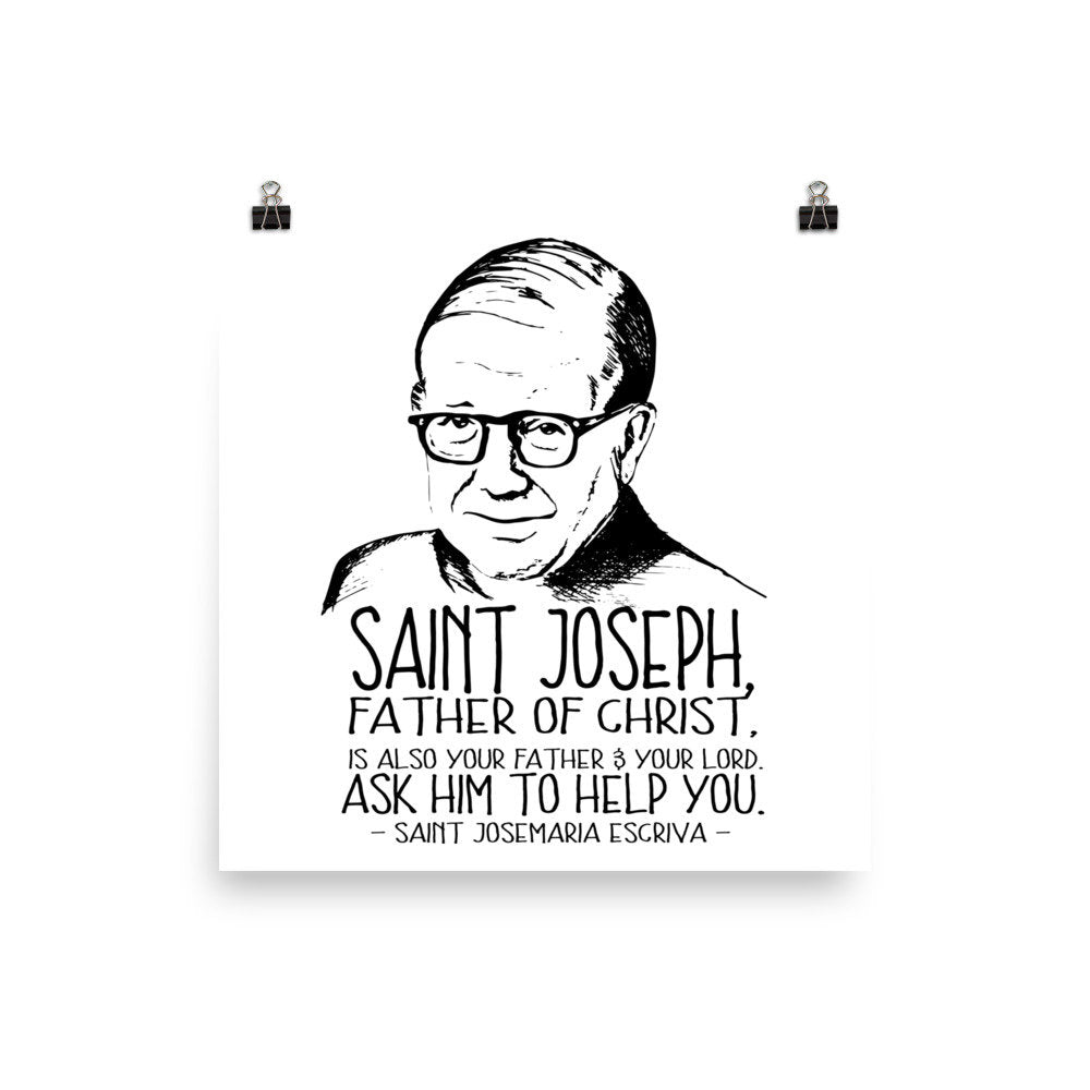 Saint Josemaria Escriva quote about Saint Joseph Poster | Various Sizes Available
