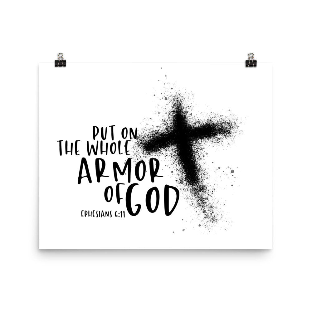 Put on the whole armor of God ASHES Poster Enhanced Matte Paper Poster