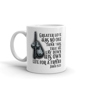 Greater Love Has No One Military Remembrance John 15:13 Ceramic Mug