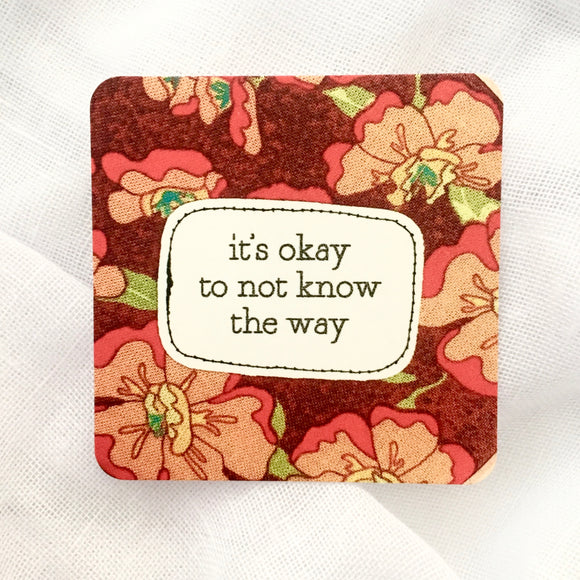 affirmation card . it's okay to not know the way .