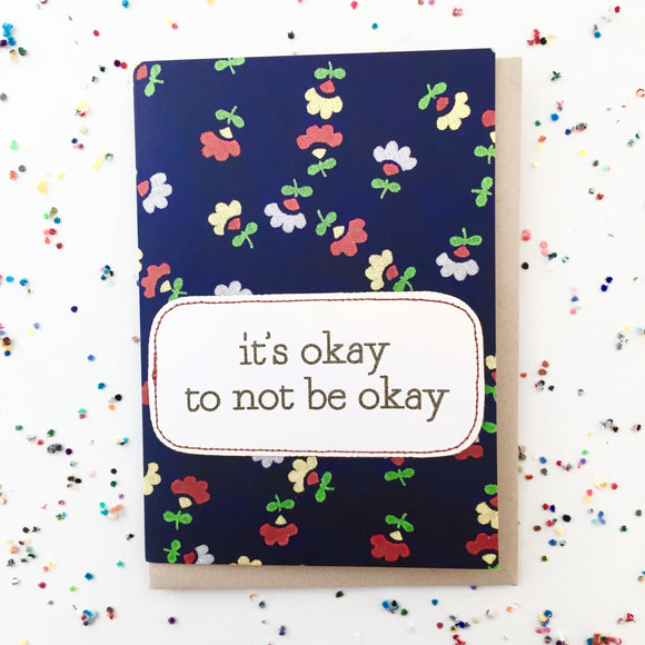 greeting card . it's okay to not be okay .