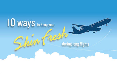 10 ways to keep your skin fresh during long haul flights