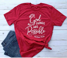 Load image into Gallery viewer, With God all things are Possible Shirt Matthew 19 26