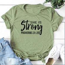 Load image into Gallery viewer, She Is Strong Proverbs 31:25 T Shirt Women