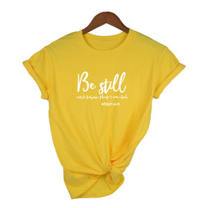 Be Still and Know That I Am God Women's T-shirt