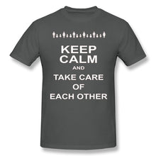 Load image into Gallery viewer, Keep Calm And Take Care Of Each Other T Shirt