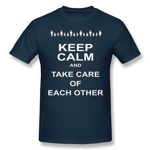 Keep Calm And Take Care Of Each Other T Shirt