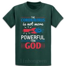 Load image into Gallery viewer, The Coronavirus Is Not More Powerful Than God T Shirt