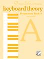Keyboard Theory Preparatory Series, 2nd Edition: Book A