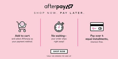 Shop Now with AfterPay. Pay over 4 equal installments, interest free.
