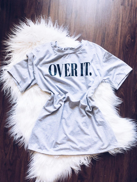 Over It Graphic Tee