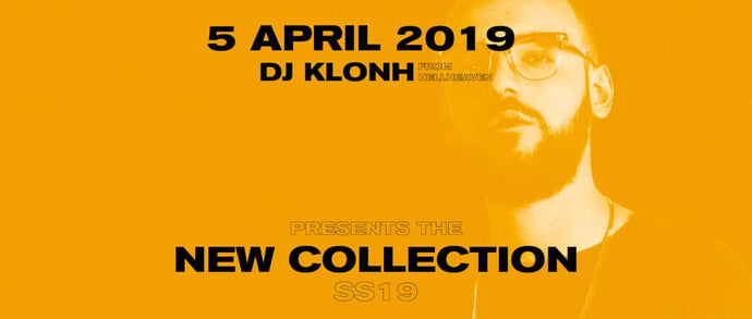 Presents New Collection SS 19 - Dj Klonh from Hellheaven