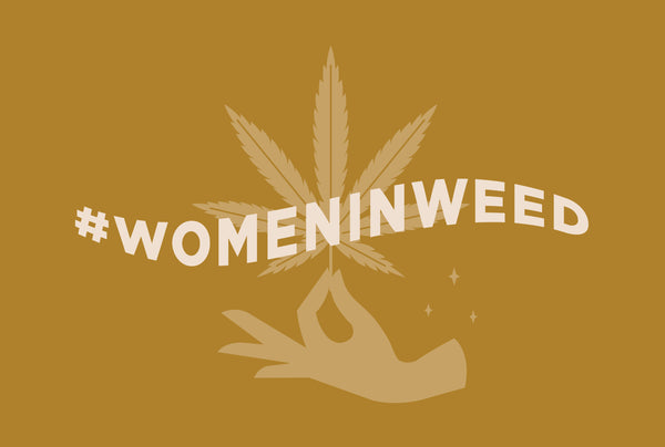#Womeninweed Part 1