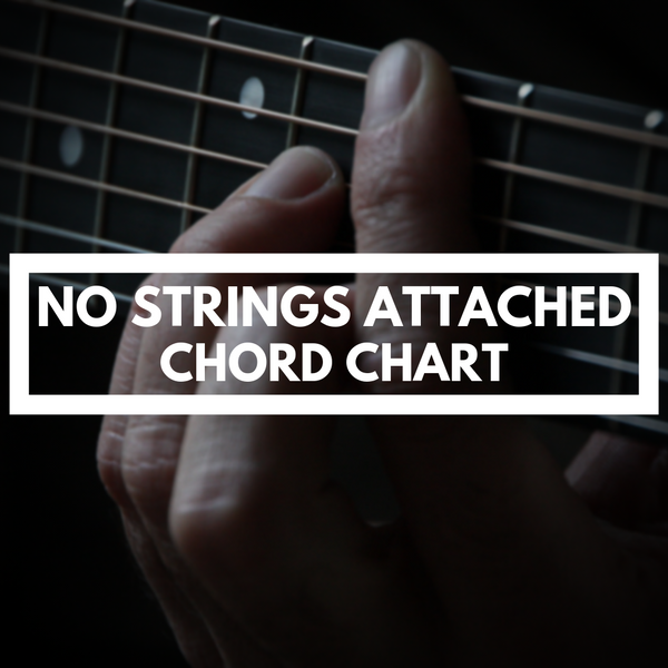 NO STRINGS ATTACHED (CHORD CHART)