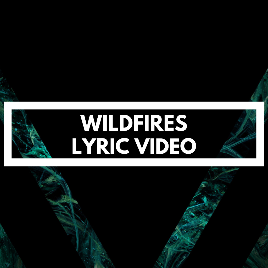 WILDFIRES - LYRIC VIDEO