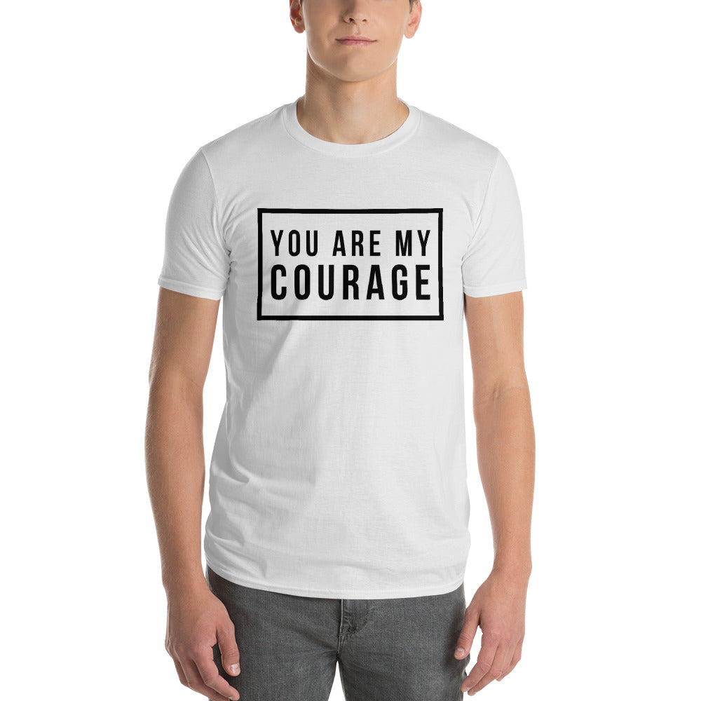 YOU ARE MY COURAGE SHIRT WHITE