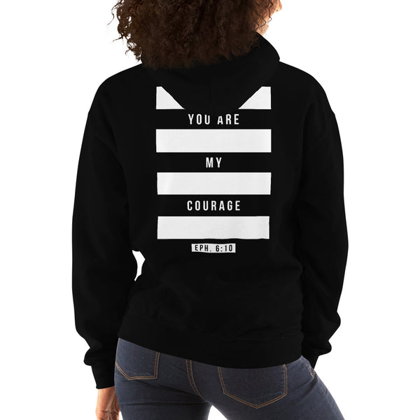 YOU ARE MY COURAGE HOODIE