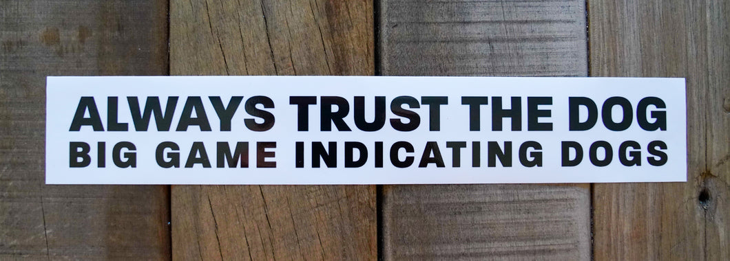Big Game Indicating Dogs Bumper Sticker