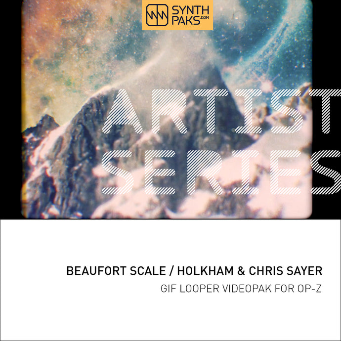 Beaufort Scale - Artist Series - Holkham & Chris Sayer - OP-Z App Videopak - Synthpaks