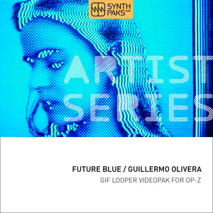 Future Blue - Artist Series - Guillermo Olivera - OP-Z App Videopak - Synthpaks | OP-Z | Teenage Engineering