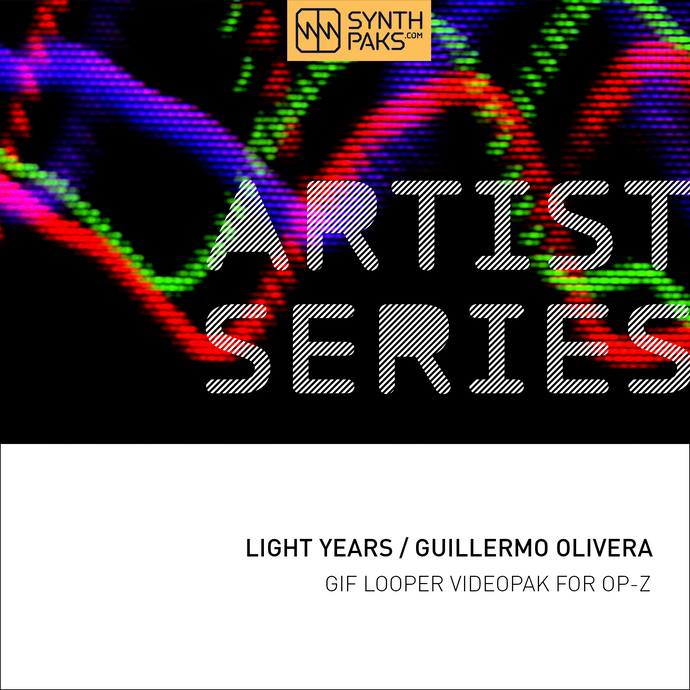 Light Years - Artist Series - Guillermo Olivera - OP-Z App Videopak - Synthpaks