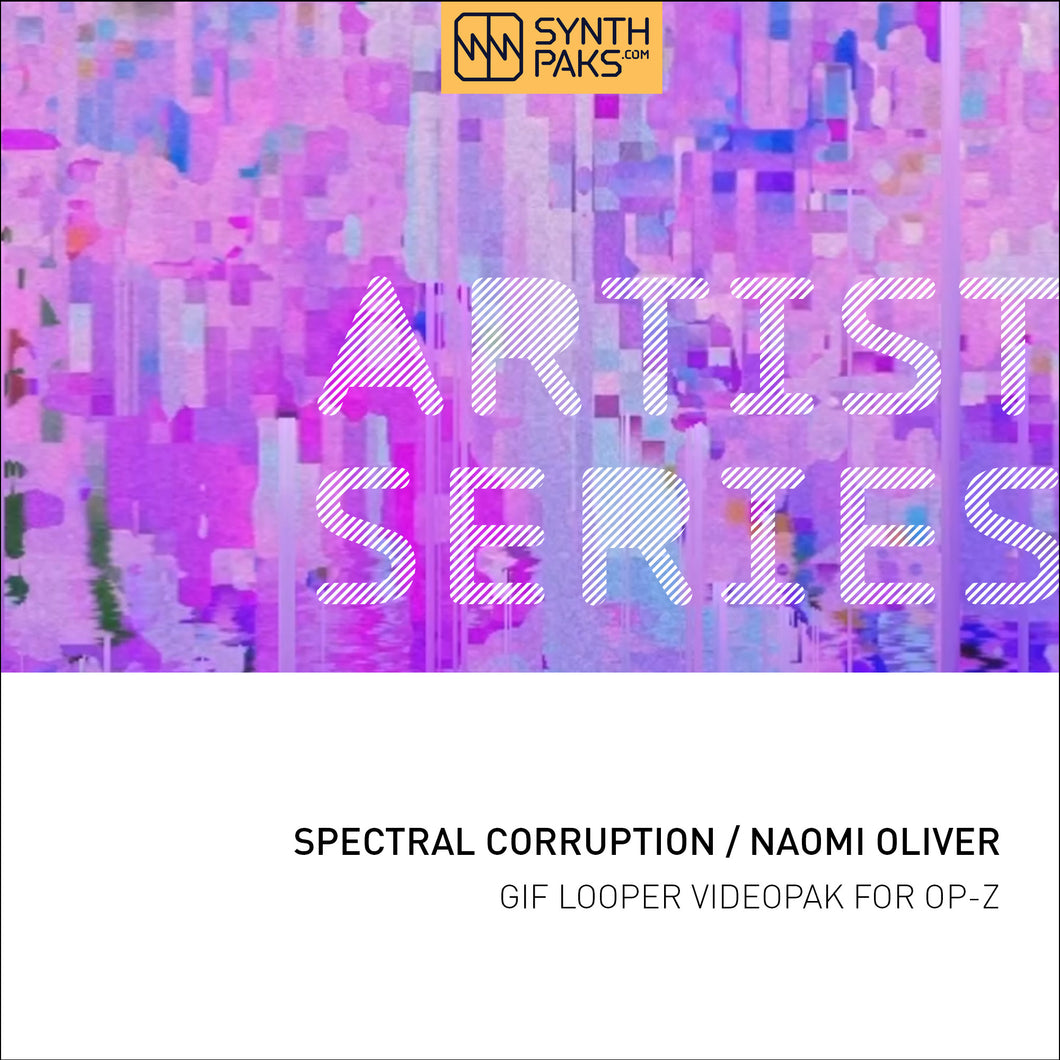 Spectral Corruption - Artist Series - Naomi Oliver - OP-Z App Videopak - Synthpaks | OP-Z | Teenage Engineering