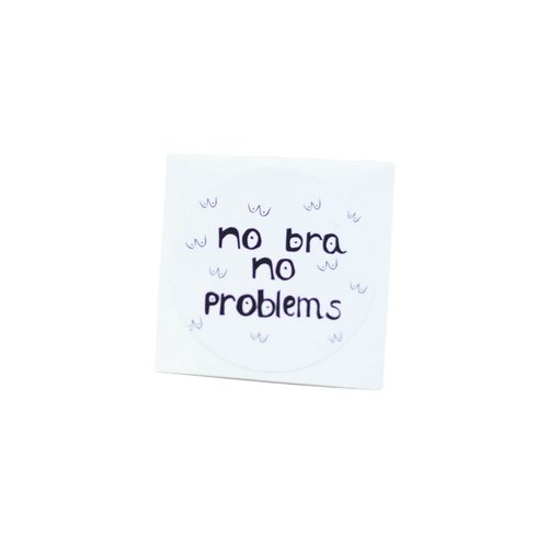 no bra, no problems sticker