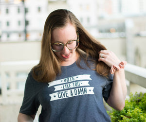 vote like you give a damn shirt