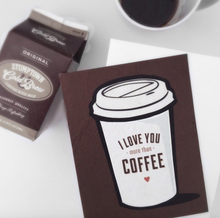 Load image into Gallery viewer, i love you more than coffee card
