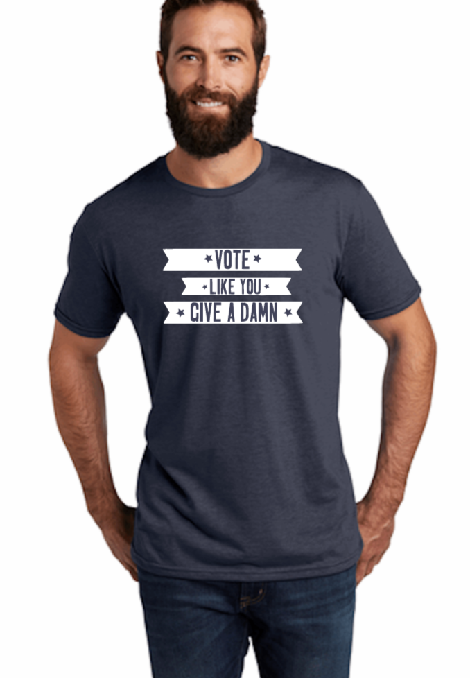 vote like you give a damn t-shirt