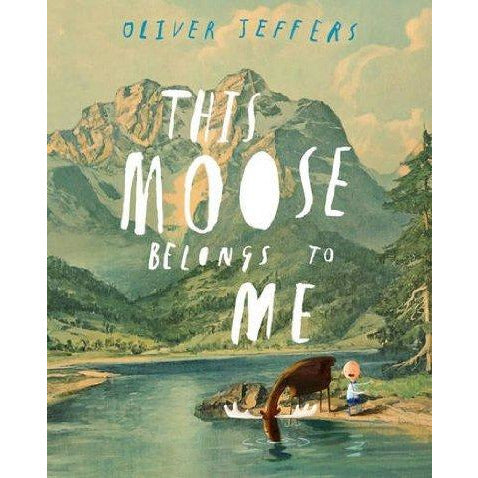 THIS MOOSE BELONGS TO ME BY OLIVER JEFFRIES