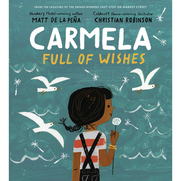 Carmela Full Of Wishes By Matt De La Pena