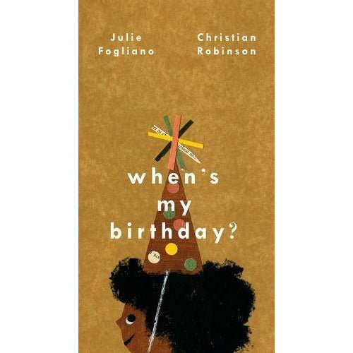 WHEN'S MY BIRTHDAY BY JULIE FOGLIANO & CHRISTIAN ROBINSON