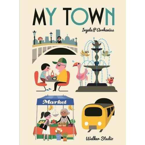 My Town By Ingela P Arrhenius