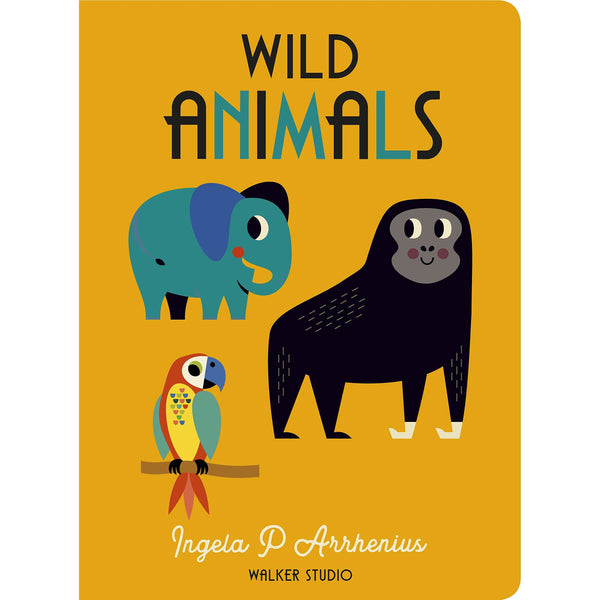 WILD ANIMALS BY INGELA P ARRHENIUS